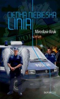 Cienka niebieska linia - Mirosław Kruk
