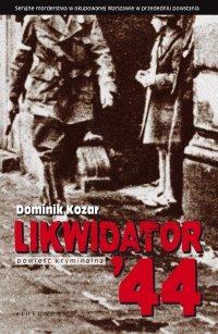 Likwidator'44 - Dominik Kozar