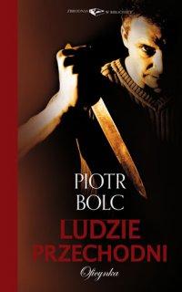 Ludzie przechodni - Piotr Bolc