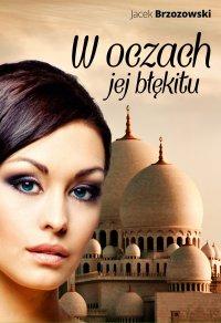 W oczach jej błękitu - Jacek Brzozowski