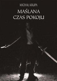 Maślana - Michał Krupa