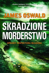 Skradzione morderstwo - James Oswald