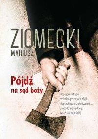Pójdź na sąd boży - Mariusz Ziomecki