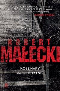 Koszmary zasną ostatnie - Robert Małecki, Robert Małecki