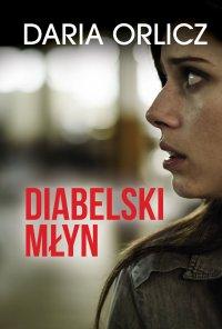 Diabelski młyn - Daria Orlicz