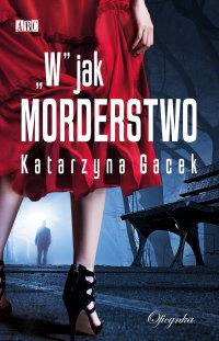 W jak morderstwo - Katarzyna Gacek