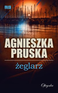 Żeglarz - Agnieszka Pruska