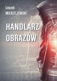 Handlarz obrazów - Leszek Mierzejewski