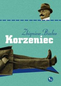 Korzeniec - Zbigniew Białas