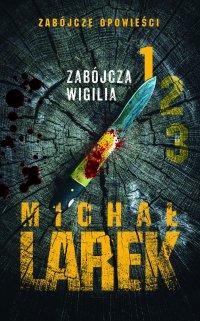 Zabójcza Wigilia - Michał Larek