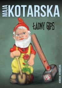 Ładny gips - Maja Kotarska