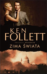 Zima świata - Ken Follett, Ken Follett