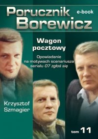 Porucznik Borewicz. Wagon pocztowy. TOM 11 - Krzysztof Szmagier