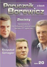 Porucznik Borewicz. Złocisty. TOM 20 - Krzysztof Szmagier