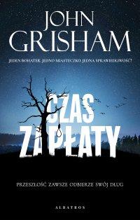 Czas zapłaty - John Grisham