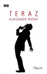 Teraz - Aleksander Wierny