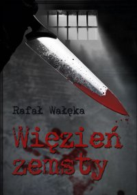 Więzień zemsty - Rafał Wałęka