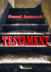 Testament - Paweł Jaszczuk