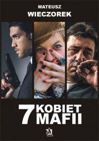 7 kobiet mafii - Mateusz Wieczorek