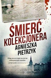 Śmierć kolekcjonera - Agnieszka Pietrzyk