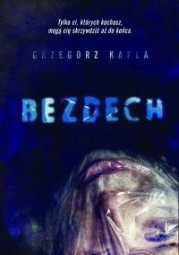 Bezdech - Grzegorz Kapla