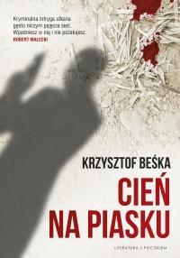 Cień na piasku - Krzysztof Beśka