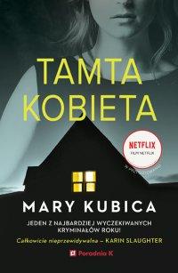 Tamta kobieta - Mary Kubica