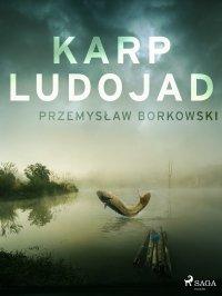 Karp ludojad - Przemysław Borkowski