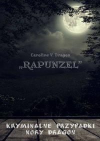 """""""Rapunzel"""" - Caroline V. Dragon"""