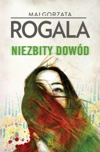 Niezbity dowód - Małgorzata Rogala