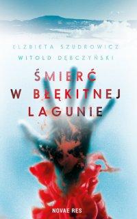 Śmierć w Błękitnej Lagunie - Elżbieta Szudrowicz