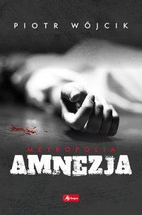 Amnezja - Piotr Wójcik