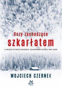 Oczy zachodzące szkarłatem - Wojciech Czernek