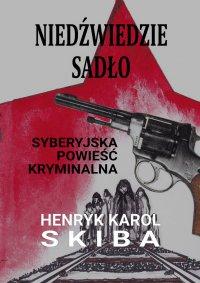 Niedźwiedzie sadło - syberyjska powieść kryminalna - Henryk Karol Skiba