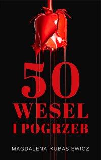 50 wesel i pogrzeb - Magdalena Kubasiewicz