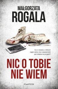 Nic o tobie nie wiem - Małgorzata Rogala