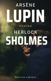 Arsène Lupin kontra Herlock Sholmes - Maurice Leblanc