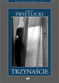 Trzynaście - Marcin Świetlicki