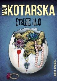 Strusie jajo - Maja Kotarska