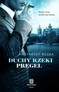 Duchy rzeki Pregel - Krzysztof Beśka