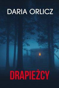 Drapieżcy - Daria Orlicz