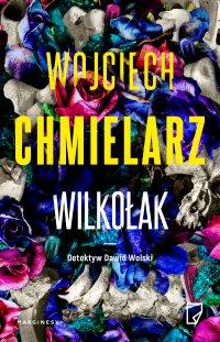 Wilkołak - Wojciech Chmielarz
