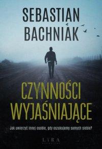 Czynności wyjaśniające - Sebastian Bachniak