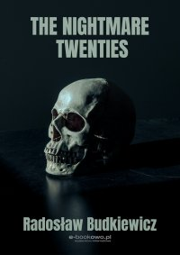 The Nightmare Twenties - Radosław Budkiewicz