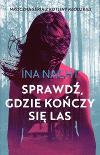 Sprawdź, gdzie kończy się las - Ina Nacht