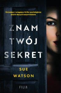 Znam twój sekret - Sue Watson