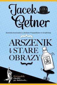Arszenik i stare obrazy - Jacek Getner