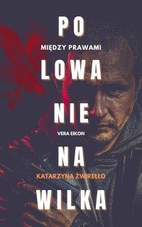 Polowanie na Wilka - Katarzyna Żwirełło