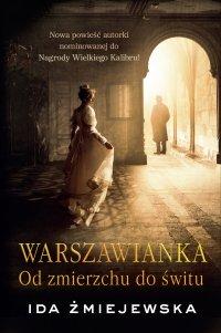 Warszawianka. Od zmierzchu do świtu - Ida Żmiejewska