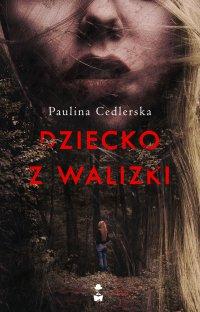 Dziecko z walizki - Paulina Cedlerska